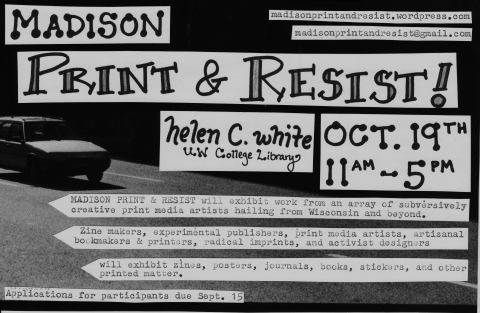 Oct. 18-19 - Madison Print & Resist at Helen C. White Library(600 N. Park St.)  and Pre-Resist party at Ambrosia Co-op